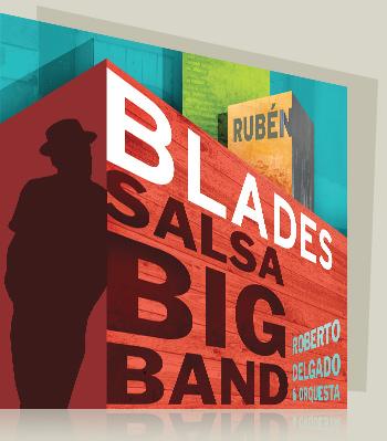 Salsa Big Band - Rubén Blades & Roberto Delgado y su Orquesta